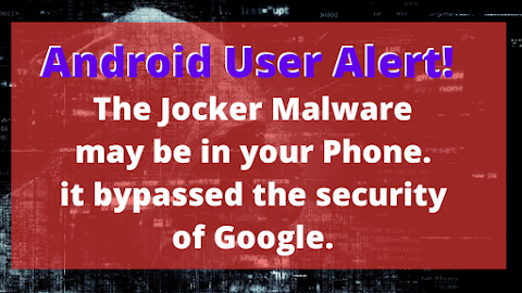 Android User Alert! The Joker Malware may be in your Phone it bypassed the security of Google.