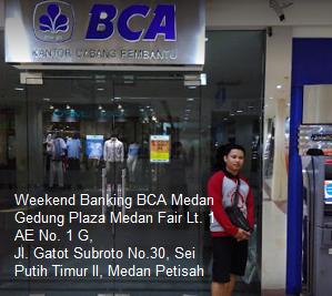 Weekend Bca Bank Bca Kota Medan Buka Sabtu Minggu