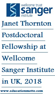 Janet Thornton Postdoctoral Fellowship in UK, 2018, At Wellcome Sanger Institute, Description, Eligibility Criteria, Application Procedure, Deadline, Field of Study