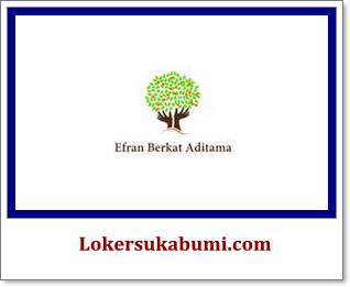 Lowongan kerja PT Efran Berkat Aditama Sukabumi