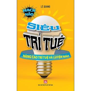 Siêu Trí Tuệ - Nâng Cao Trí Tuệ Và Luyện Não ebook PDF EPUB AWZ3 PRC MOBI