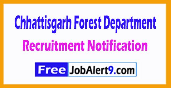 Chhattisgarh Forest Department Recruitment Noification 2017