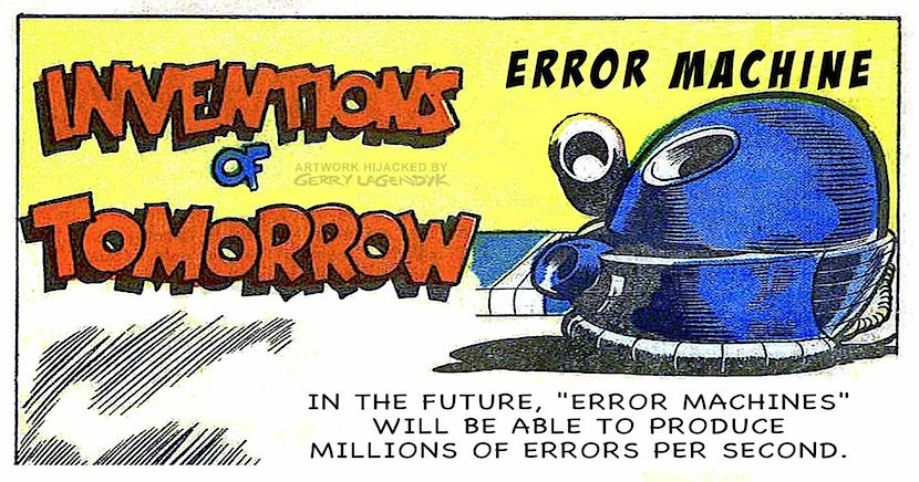 inventions of tomorrow, an error machine produces millions of errors per second