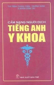 Cẩm Nang Người Dịch Tiếng Anh Y Khoa - Trịnh Thanh Toản