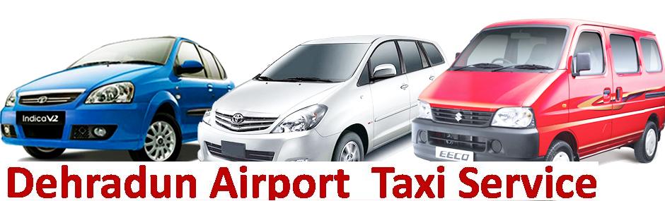 Dehradun Airport Taxi Service , Dehradun taxi service, cheap taxi