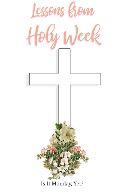 Lessons from Holy Week