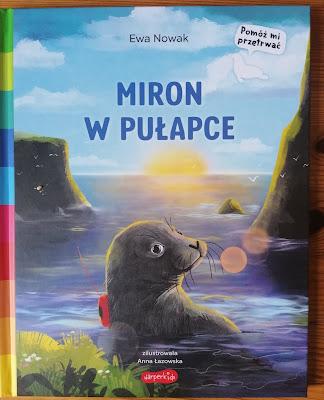 Miron w pułapce- opowieści o małej foce