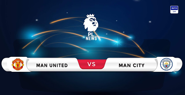 Manchester United vs Manchester City Prediction & Match Preview