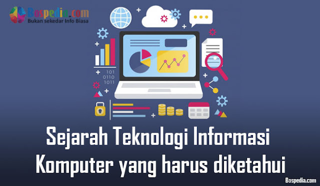 Sejarah Teknologi Informasi Dan Komputer yang harus diketahui