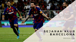 Sejarah Klub Barcelona Yang Perlu Anda Ketahui
