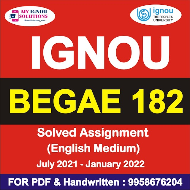 BEGAE 182 Solved Assignment 2021-22