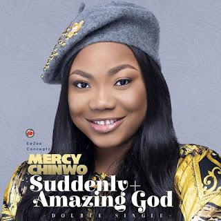 DOWNLOAD: Mercy Chinwo - Suddenly [Mp3, Lyrics, & Video]