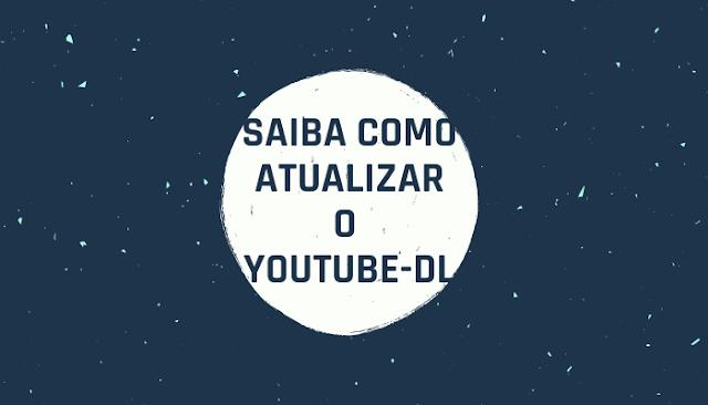 Como atualizar o YouTube-dl