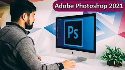 شرح أهم 11 تحديث في برنامج Adobe Photoshop 2021 مع تحميل البرنامج بالنسخة الكاملة المدفوعة