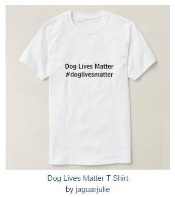 dog lives matter tshirt by jaguarjulie
