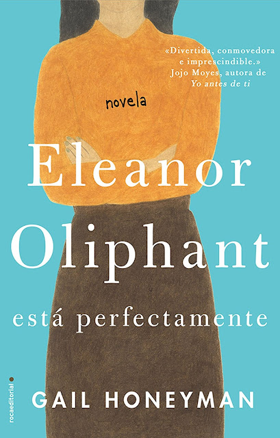 Eleanor Oliphant está perfectamente, de Gail Honeyman