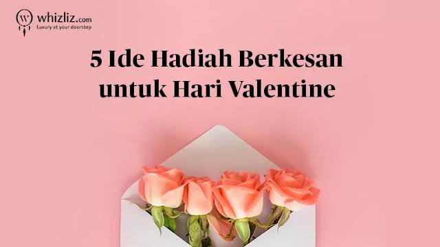 5 Ide Hadiah Berkesan Untuk Hari Valentine