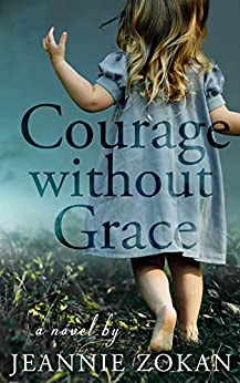 Courage Without Grace by Jeannie Zokan book cover