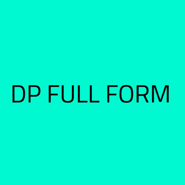 What is the Full Form of DP, DP Meaning, What is DP