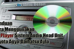 Panduan Cara Menggunakan Cd Player Sistem Audio Head Unit Toyota Agya-Daihatsu Ayla