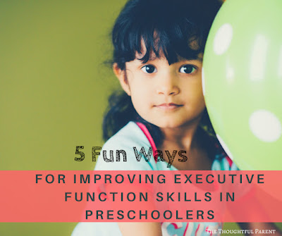5 Fun Ways for Improving Executive Function Skills in Preschoolers {plus a downloadable cheat sheet}