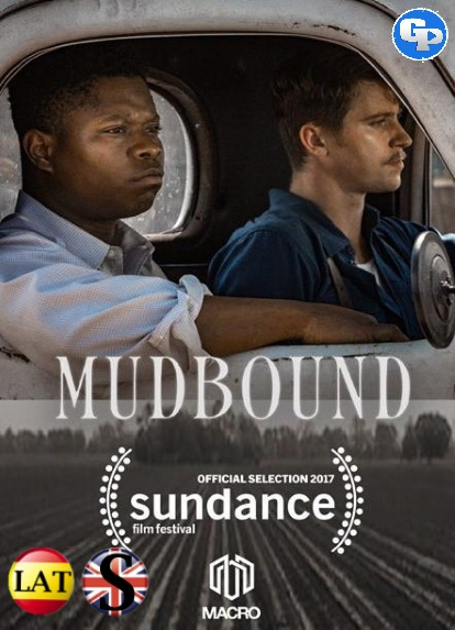 Mudbound: El Color de la Guerra (2017) HD 1080P LATINO/INGLES