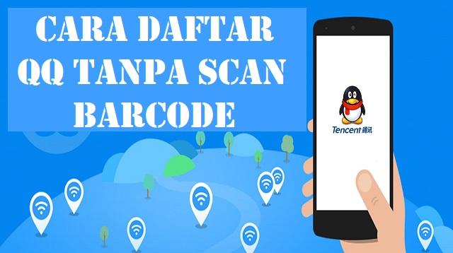 Cara Daftar QQ Tanpa Scan Barcode