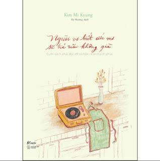 Người Vợ Biết Ước Mơ Sẽ Trẻ Mãi Không Già ebook PDF EPUB AWZ3 PRC MOBI