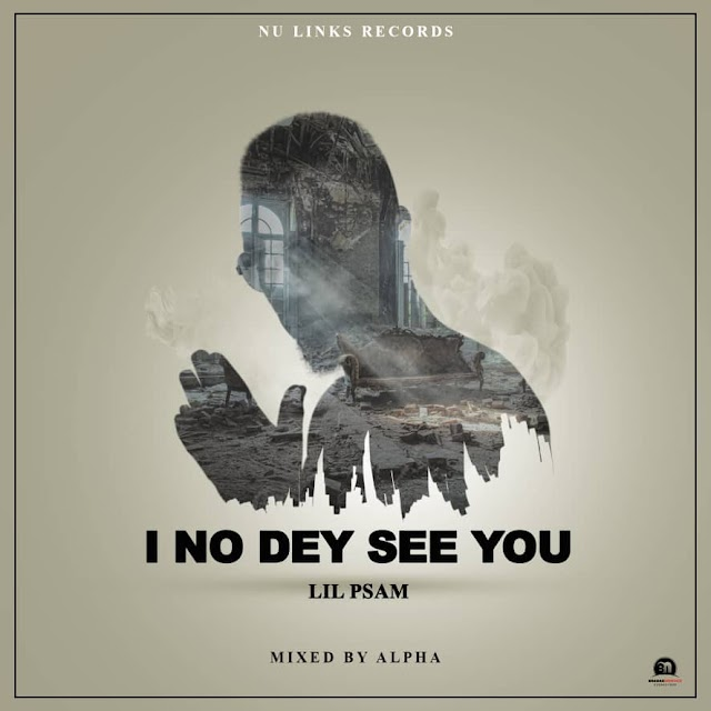 Lil Psam - Ano Dey See You (Mixed By  Alpha Beat)