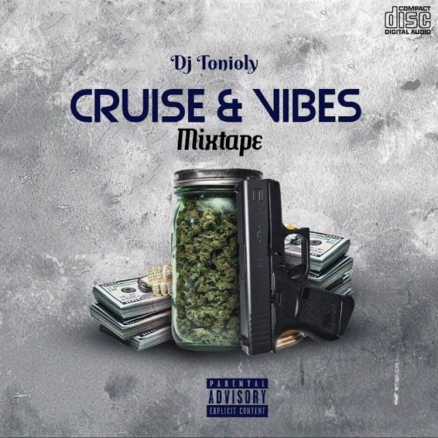 "MIXTAPE:  Dj Tonioly – ""Cruise & Vibes Mix"""