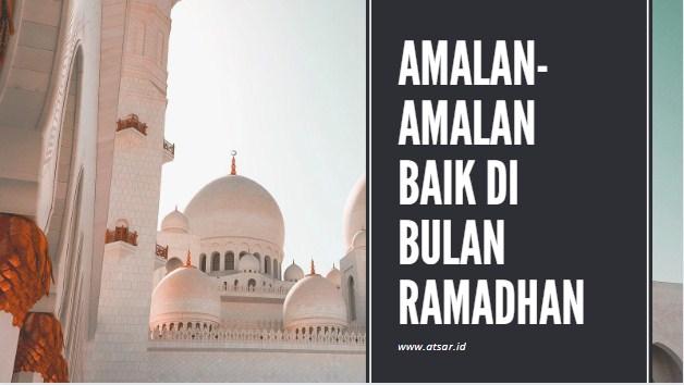 Amalan-amalan Baik di Bulan Ramadhan