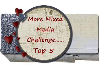 More Mixed Media Challenge - Top 5