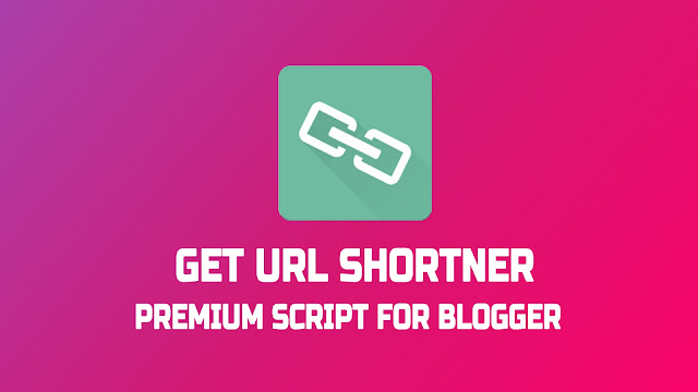 Get URL Shortner Premium Script For Blogger by Kamran Jaisak