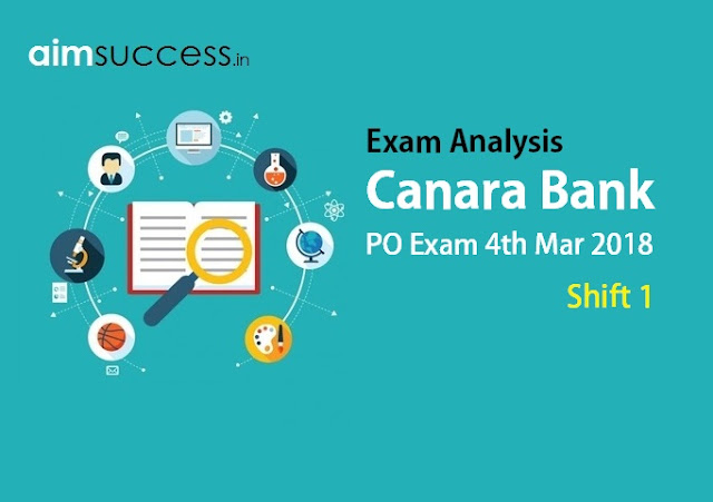 Canara Bank PO Exam Analysis 4th March 2018 - Shift 1