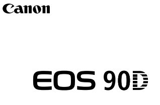 Canon Camera News 2020: Canon EOS 90D PDF User Guide