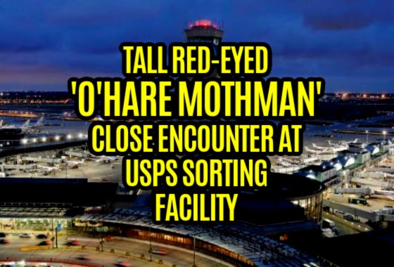 Tall Red-Eyed 'O'Hare Mothman' Close Encounter at USPS Sorting Facility