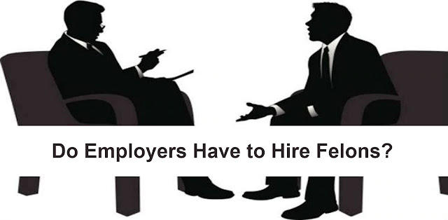 Do Employers Have to Hire Felons