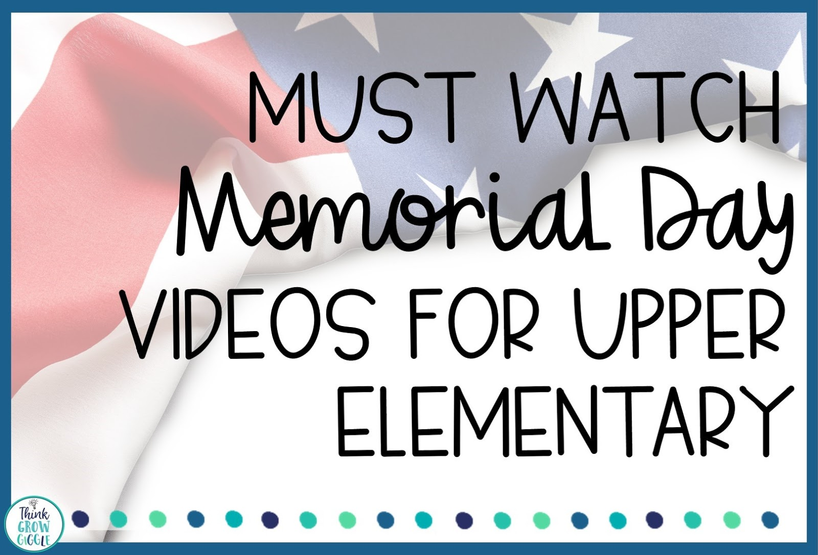 Must Watch Memorial Day Videos for history lessons elementary grades