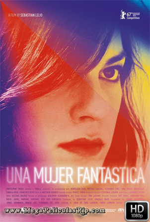 Una Mujer Fantastica [1080p] [Latino] [MEGA]