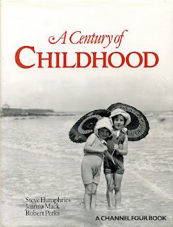 Steve Humphries, Joanna Mack and Robert Perks: A Century of Childhood