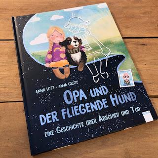 Opa und der fliegende Hund - Eine Geschichte über Abschied und Trauer