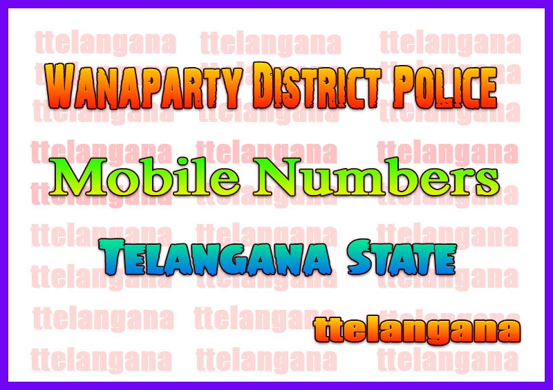 Wanaparty District Police Stations SP DSP CI SI Mobile Phone Numbers