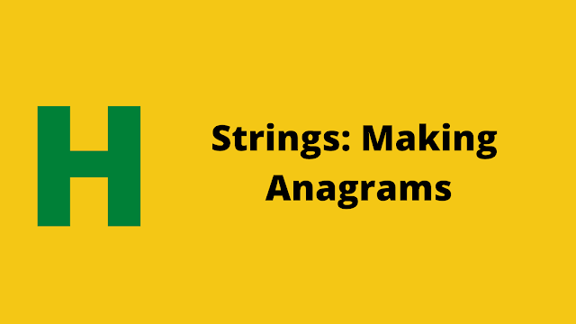 HackerRank Strings: Making Anagrams problem solution