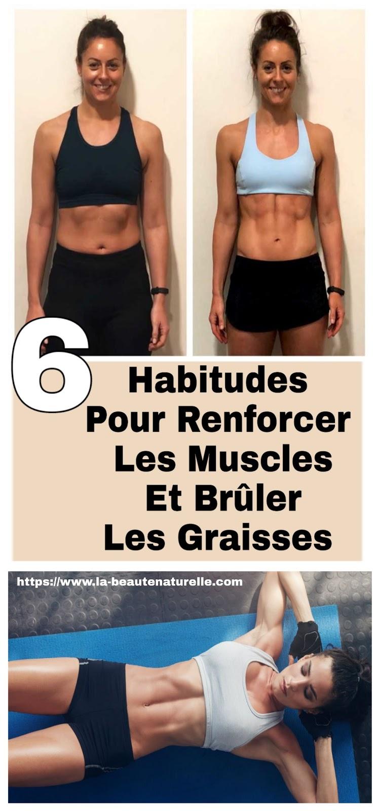 6 Habitudes Pour Renforcer Les Muscles Et Brûler Les Graisses