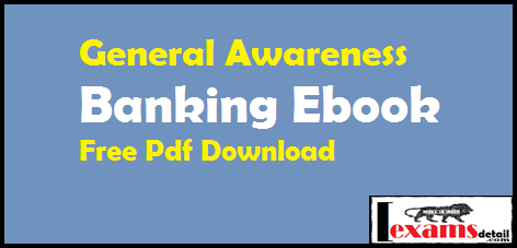 Banking General Awareness EBook Free Pdf Download. Today this post provide latest and update Banking general awareness Notes eBook free Pdf eBooks will help you Important Exams: IBPS RRB IBPS IBPS PO IBPS Clerk SBI PO Bank PO RBI IBPS SO Bank Clerk NIACL NICL SSC CGL IBPS and other banking Exams. IBPS PO, RRB and SBI PO these eBooks really help you score well.