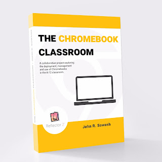The Chromebook Classroom by John R. Sowash