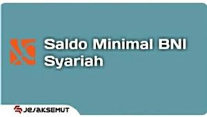 Saldo Minimal BNI Syariah setelah Transfer dan Tarik Tunai