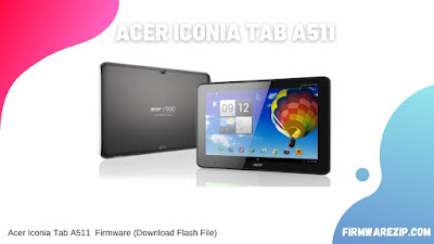 Acer Iconia Tab A511  Firmware (Download Flash File)