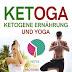 'KETOGA: Ketogene Ernährung und Yoga' von Fabrizio P. Calderaro