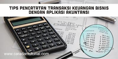 Tips Pencatatan Transaksi Keuangan